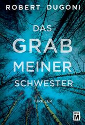 book cover of Das Grab meiner Schwester by Robert Dugoni