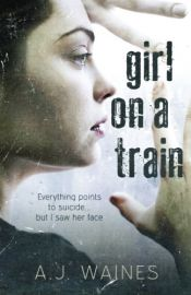 book cover of Girl on a Train by A J Waines