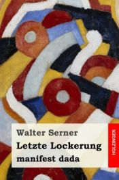 book cover of Letzte Lockerung by Walter Serner