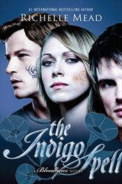 book cover of The Indigo Spell: A Bloodlines Novel by Richelle Mead