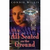 book cover of All Seated on the Ground by Connie Willis