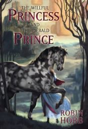 book cover of The Willful Princess and the Piebald Prince by Robin Hobb