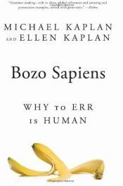 book cover of Bozo Sapiens: Why to Err is Human by Ellen Kaplan