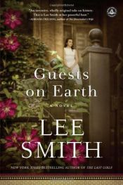 book cover of Guests on Earth: A Novel by Lee Smith