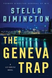 book cover of The Geneva Trap: A Liz Carlyle novel (Liz Carlyle Novels) by Stella Rimington