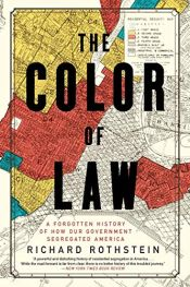 book cover of The Color of Law: A Forgotten History of How Our Government Segregated America by Richard Rothstein