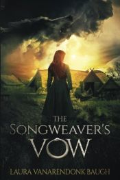 book cover of The Songweaver's Vow by Laura VanArendonk Baugh