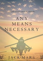 book cover of Any Means Necessary (a Luke Stone Thriller—Book #1) by Jack Mars