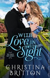 book cover of With Love in Sight (The Twice Shy Series) by Christina Britton