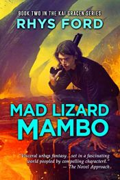 book cover of Mad Lizard Mambo (The Kai Gracen Series Book 2) by Rhys Ford