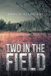 book cover of Two in the Field by Amelia Allen-Ray