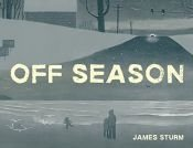 book cover of Off Season by James Sturm