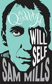book cover of Quiddity Of Will Self by Samantha Mills
