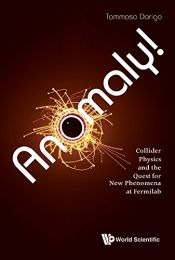 book cover of Anomaly! Collider Physics and the Quest for New Phenomena at Fermilab by Tommaso Dorigo