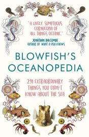 book cover of Blowfish's Oceanopedia by Tom 'The Blowfish' Hird