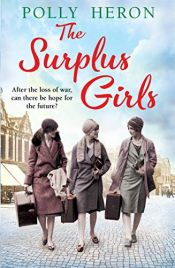 book cover of The Surplus Girls: An enthralling saga of love and bravery, perfect for fans of Lyn Andrews and Lily Baxter by Polly Heron