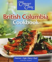 book cover of The British Columbia Cookbook by James Darcy|Jennifer Ogle|Jean Pare|Eric Pateman