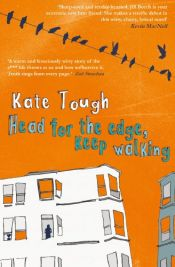 book cover of Head for the Edge, Keep Walking by Kate Tough