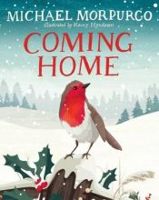 book cover of Coming Home by Kerry Hyndman (artist) Michael Morpurgo (author)