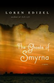 book cover of The Ghosts of Smyrna by Loren Edizel