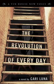 book cover of The Revolution of Every Day (Tin House New Voice) by Cari Luna