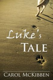 book cover of Luke's Tale: A Story of Unconditional Love by Carol Lynn McKibben