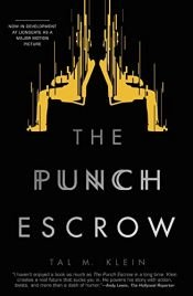 book cover of The Punch Escrow by Tal M. Klein