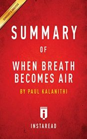 book cover of Summary of When Breath Becomes Air: By Paul Kalanithi Includes Analysis by Instaread Summaries