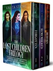 book cover of The Lost Children Trilogy: Complete Series by Krista Street