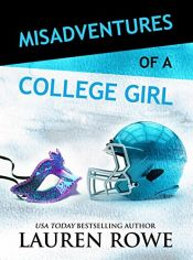 book cover of Misadventures of a College Girl (Misadventures Book 8) by Lauren Rowe