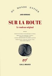 book cover of Sur la route : Le rouleau original by Jack Kerouac
