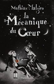 book cover of La Mécanique du Coeur by Mathias Malzieu