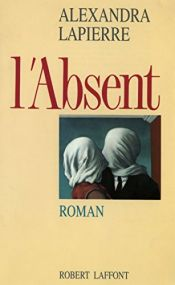 book cover of L'absent by Alexandra Lapierre