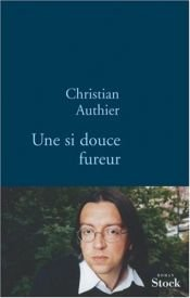 book cover of une si douce fureur by Christian Authier