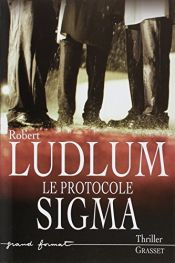 book cover of Le Protocole Sigma by Robert Ludlum