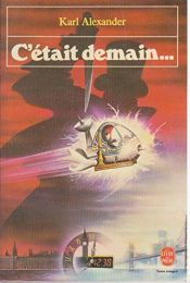 book cover of C'etait demain by Alexander Karl