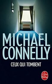 book cover of Ceux qui tombent by Michael Connelly