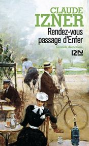 book cover of Rendez-vous passage d'Enfer by Claude Izner