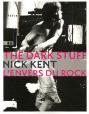 book cover of The Dark Stuff : L'envers du rock by Iggy Pop|Nick Kent