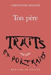 book cover of Ton père (Traits et Portraits) by Christophe Honoré