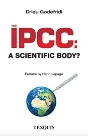 book cover of The IPCC: A scientific body? by Drieu Godefridi