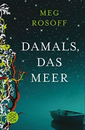 book cover of Damals, das Meer by Meg Rosoff