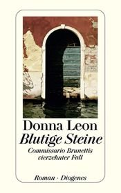 book cover of Blutige Steine Commissario Brunettis vierzehnter Fall Roman by Donna Leon