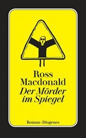 book cover of Der Mörder im Spiegel by Ross Macdonald