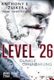 book cover of Level 26: Dunkle Offenbarung by Anthony E. Zuiker|Duane Swierczynski