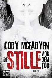 book cover of Die Stille vor dem Tod: Thriller . (Smoky Barrett, Band 5) by Cody McFadyen