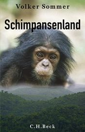 book cover of Schimpansenland: Wildes Leben in Afrika by Volker (1954-) Sommer