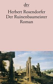 book cover of Der Ruinenbaumeister by Herbert Rosendorfer