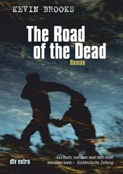 book cover of The Road of the Dead by Kevin Brooks