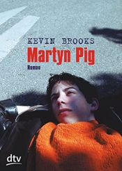 book cover of Martyn Pig by Kevin Brooks